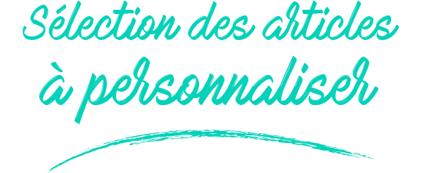 selection articles personnaliser